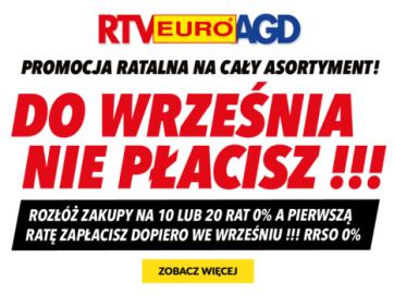 W sklepach RTV EURO AGD promocja ratalna. Do września nie płacisz!