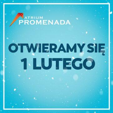 OTWIERAMY SIĘ 1 LUTEGO